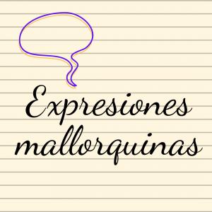 Expresiones mallorquinas